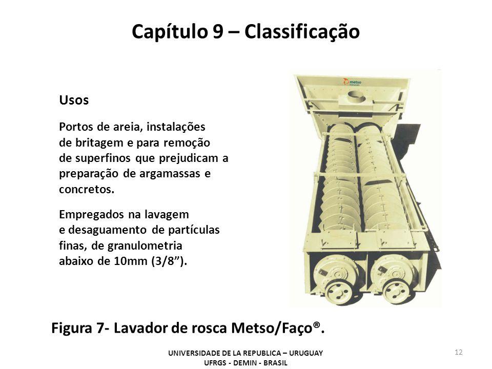 Capítulo 9 – Classificação UNIVERSIDADE DE LA REPUBLICA – URUGUAY UFRGS - DEMIN - BRASIL 12 Figura 7- Lavador de rosca Metso/Faço®.