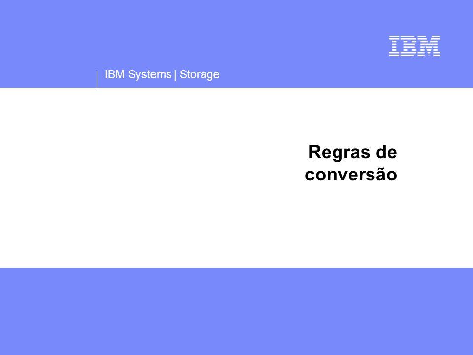 IBM Systems | Storage Regras de conversão