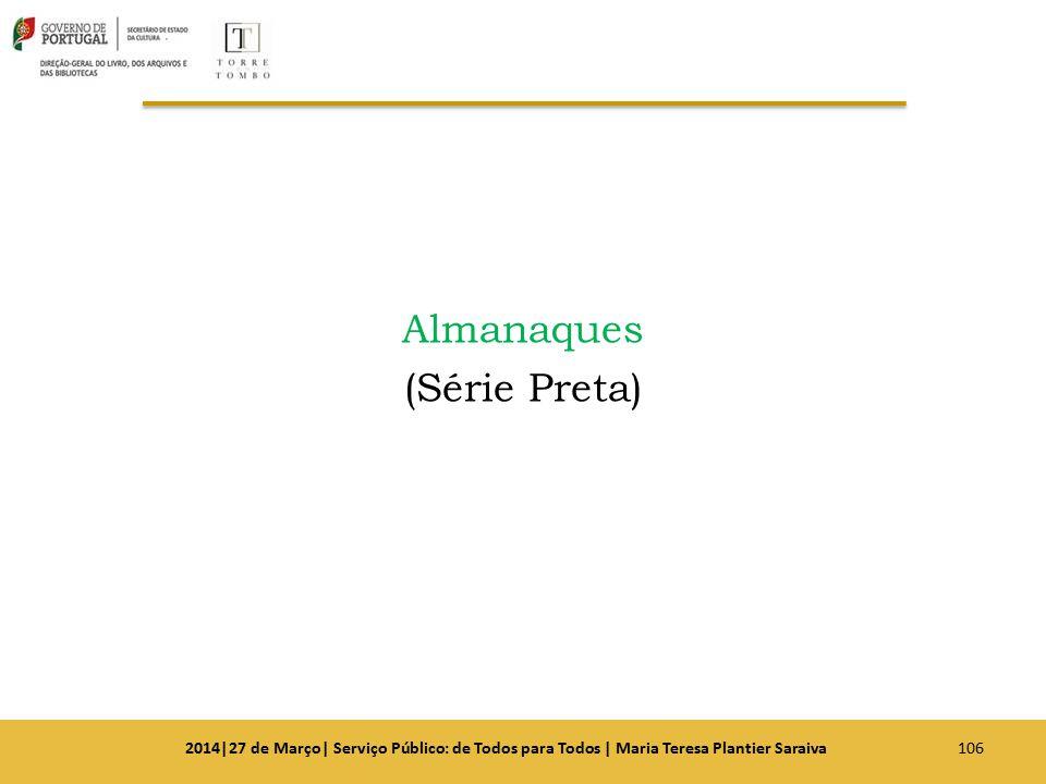 Almanaques (Série Preta) 1062014|27 de Março| Serviço Público: de Todos para Todos | Maria Teresa Plantier Saraiva