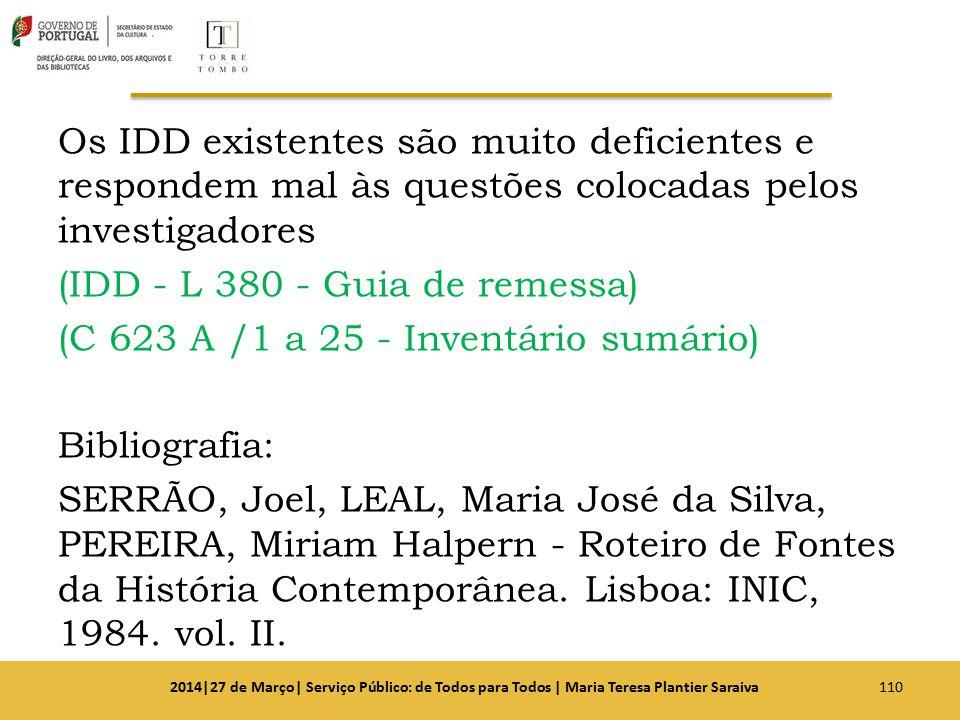 Os IDD existentes são muito deficientes e respondem mal às questões colocadas pelos investigadores (IDD - L 380 - Guia de remessa) (C 623 A /1 a 25 -