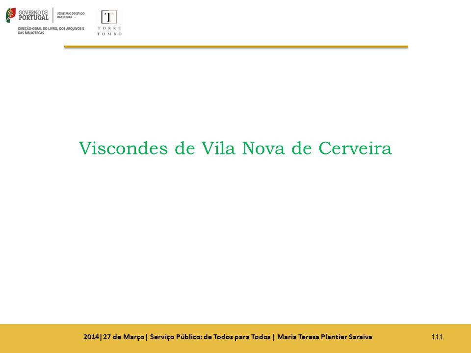 Viscondes de Vila Nova de Cerveira 1112014|27 de Março| Serviço Público: de Todos para Todos | Maria Teresa Plantier Saraiva