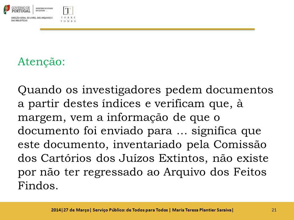 Atenção: Quando os investigadores pedem documentos a partir destes índices e verificam que, à margem, vem a informação de que o documento foi enviado