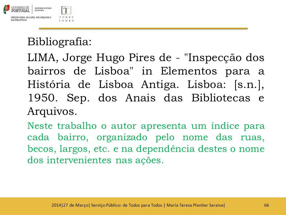 Bibliografia: LIMA, Jorge Hugo Pires de -