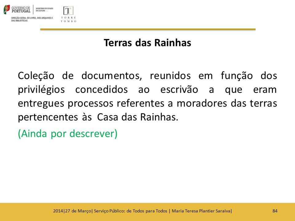 Terras das Rainhas Coleção de documentos, reunidos em função dos privilégios concedidos ao escrivão a que eram entregues processos referentes a morado