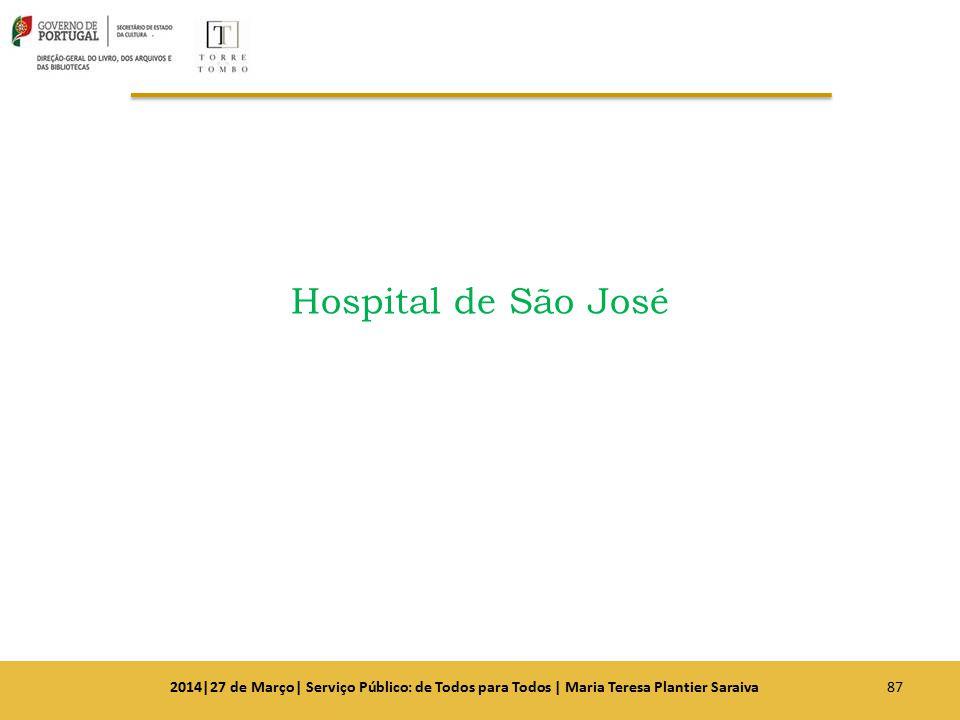 Hospital de São José 872014|27 de Março| Serviço Público: de Todos para Todos | Maria Teresa Plantier Saraiva
