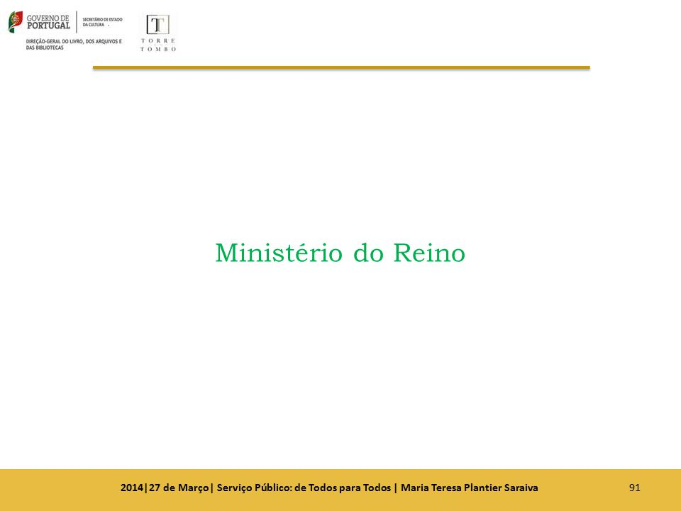 Ministério do Reino 912014|27 de Março| Serviço Público: de Todos para Todos | Maria Teresa Plantier Saraiva