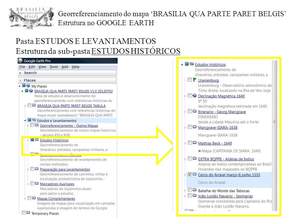 Georreferenciamento do mapa 'BRASILIA QUA PARTE PARET BELGIS' Estrutura no GOOGLE EARTH Pasta ESTUDOS E LEVANTAMENTOS Estrutura da sub-pasta ESTUDOS H