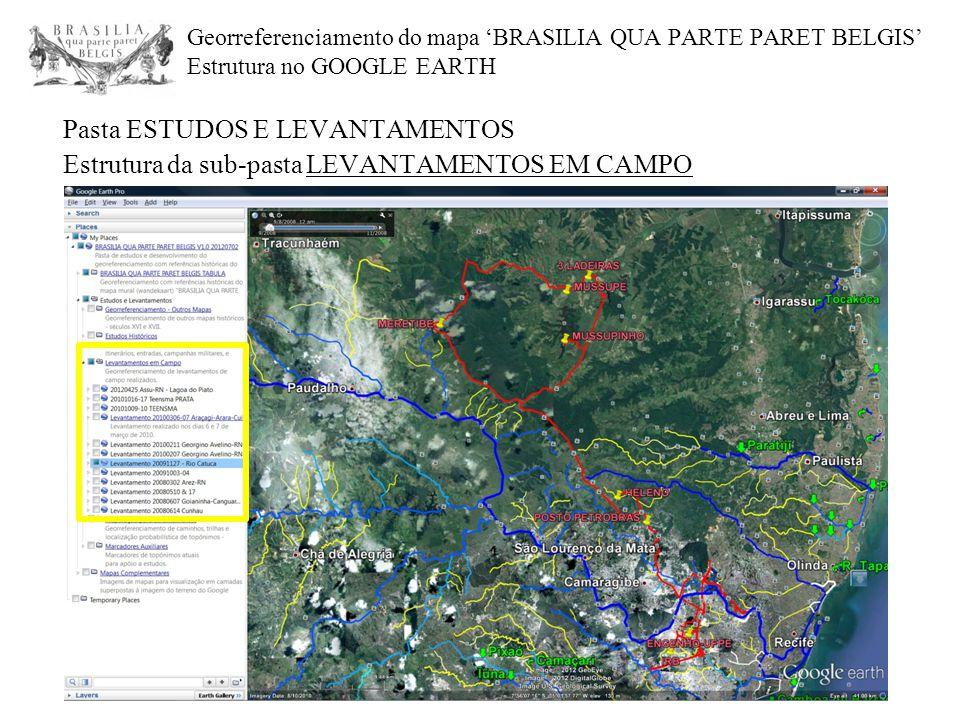Georreferenciamento do mapa 'BRASILIA QUA PARTE PARET BELGIS' Estrutura no GOOGLE EARTH Pasta ESTUDOS E LEVANTAMENTOS Estrutura da sub-pasta LEVANTAME