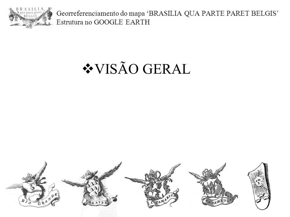 Georreferenciamento do mapa 'BRASILIA QUA PARTE PARET BELGIS' Estrutura no GOOGLE EARTH  VISÃO GERAL