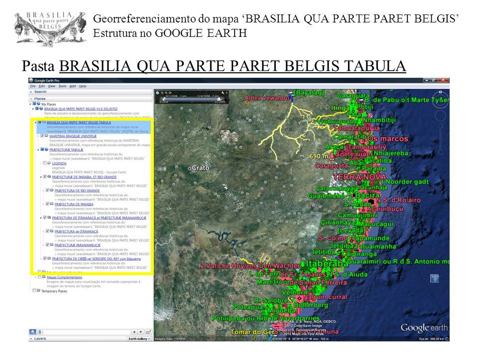Georreferenciamento do mapa 'BRASILIA QUA PARTE PARET BELGIS' Estrutura no GOOGLE EARTH Pasta BRASILIA QUA PARTE PARET BELGIS TABULA