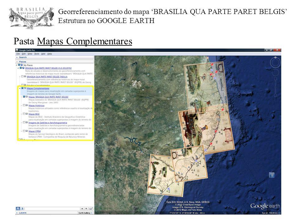 Georreferenciamento do mapa 'BRASILIA QUA PARTE PARET BELGIS' Estrutura no GOOGLE EARTH Pasta Mapas Complementares