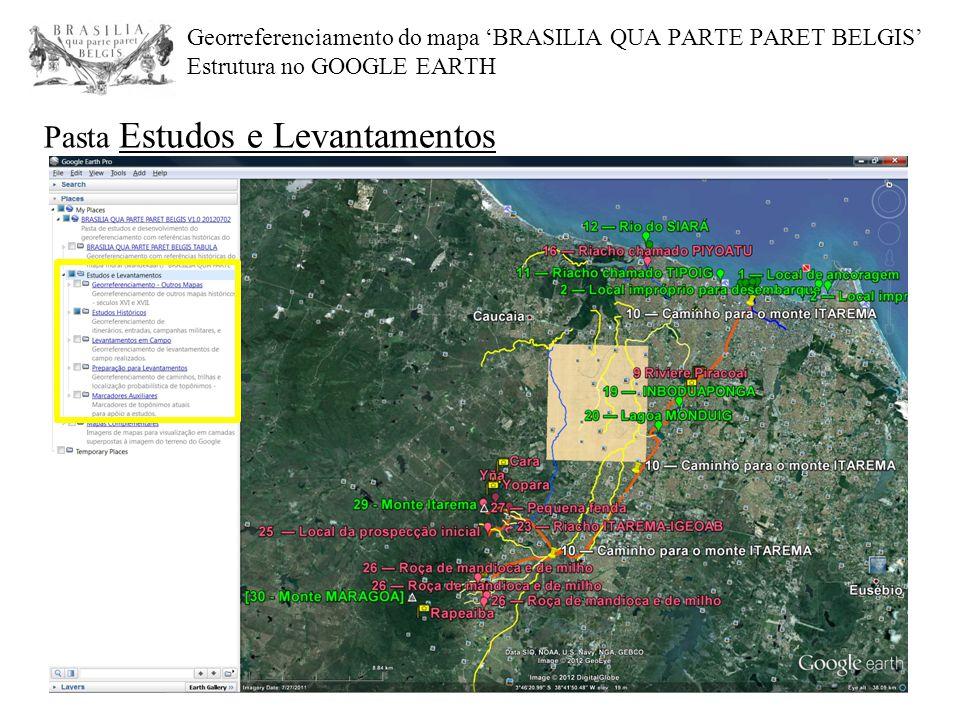 Georreferenciamento do mapa 'BRASILIA QUA PARTE PARET BELGIS' Estrutura no GOOGLE EARTH Pasta Estudos e Levantamentos