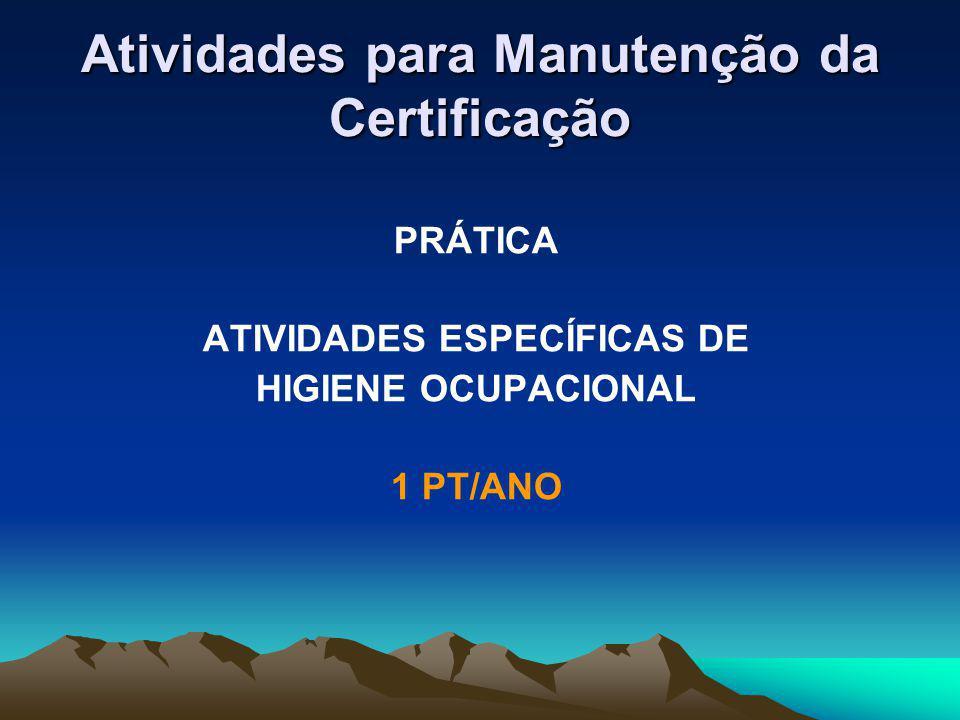 Atividades para Manutenção da Certificação PRÁTICA ATIVIDADES ESPECÍFICAS DE HIGIENE OCUPACIONAL 1 PT/ANO