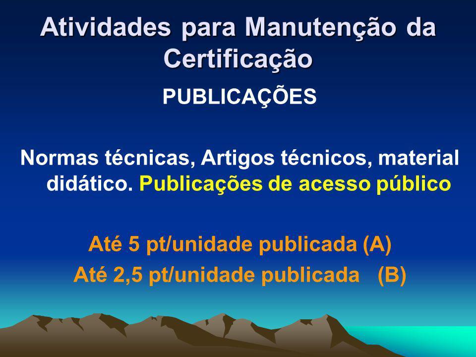 Atividades para Manutenção da Certificação PUBLICAÇÕES Normas técnicas, Artigos técnicos, material didático.