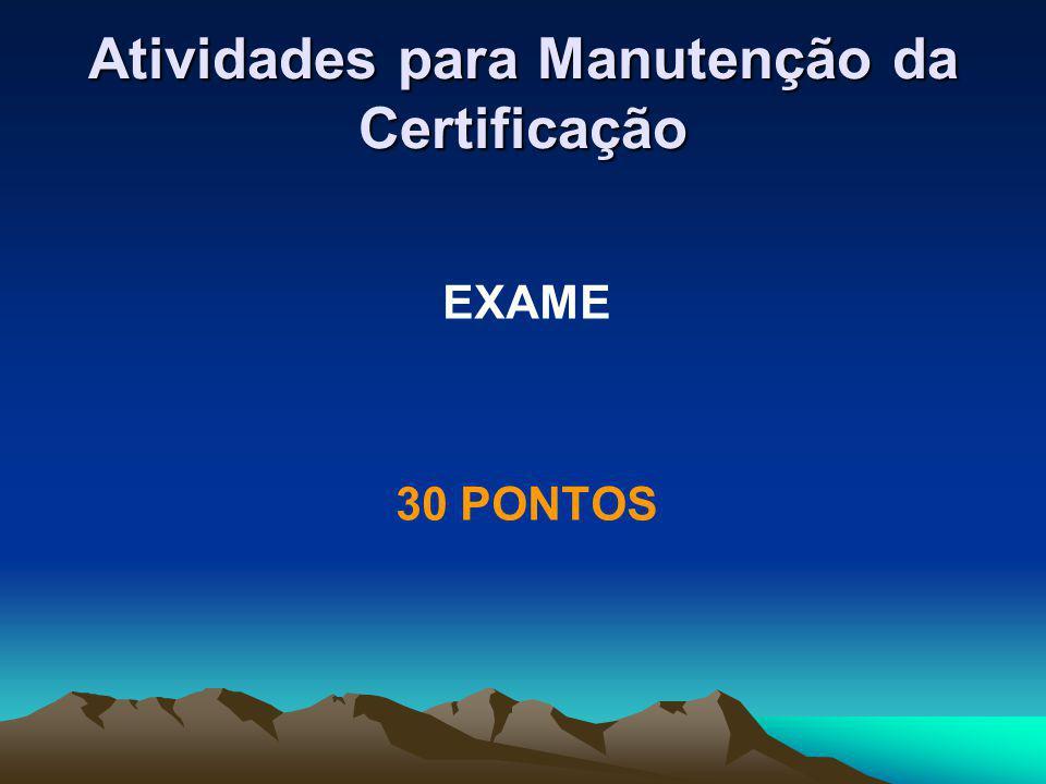 Atividades para Manutenção da Certificação EXAME 30 PONTOS