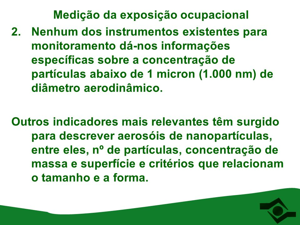 Medição da exposição ocupacional 2. Nenhum dos instrumentos existentes para monitoramento dá-nos informações específicas sobre a concentração de partí