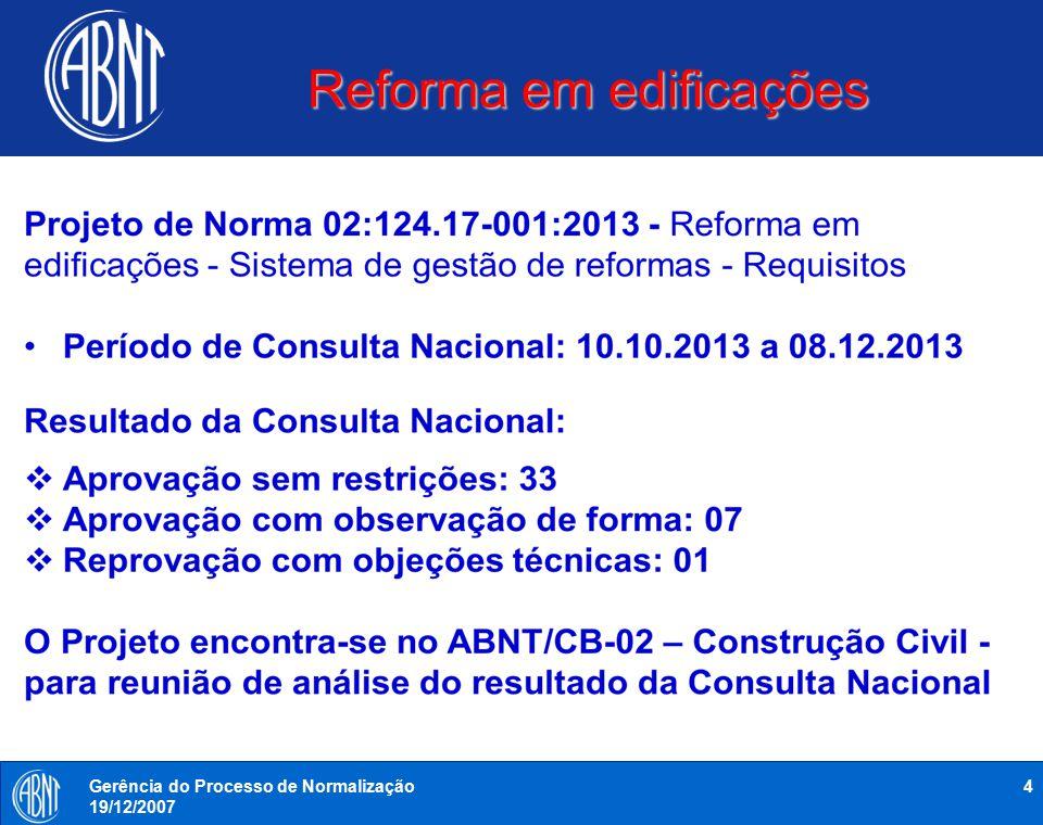 Reforma em edificações 4Gerência do Processo de Normalização 19/12/2007