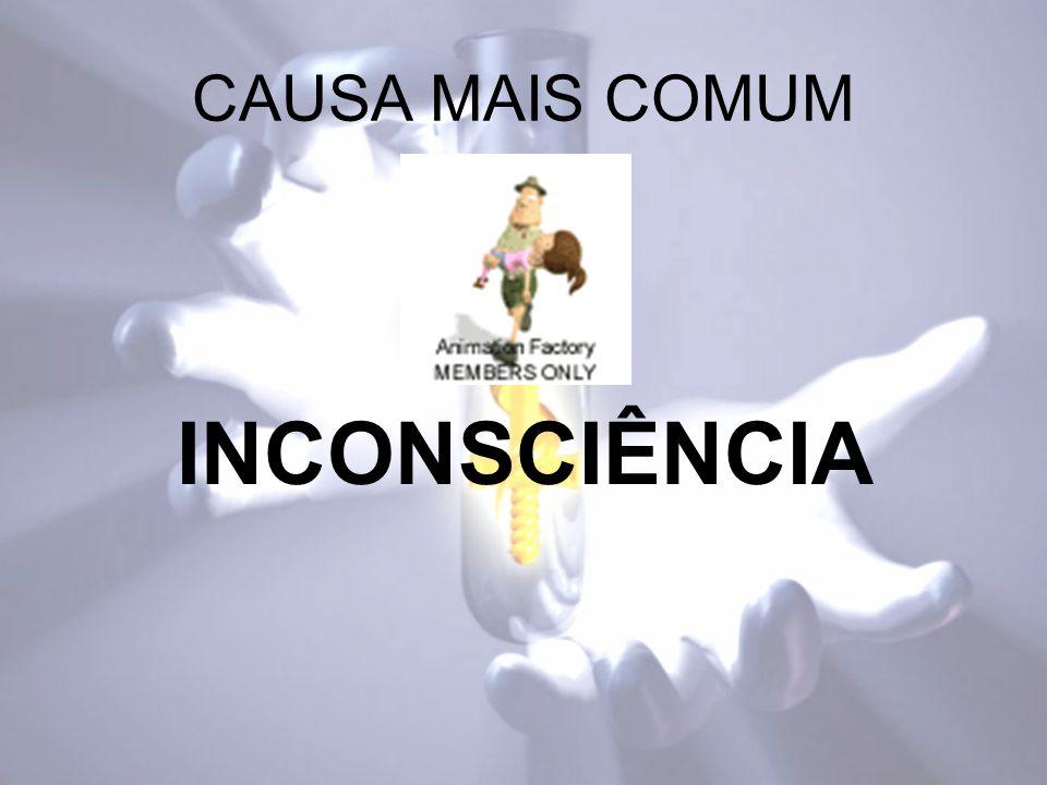 CAUSA MAIS COMUM INCONSCIÊNCIA