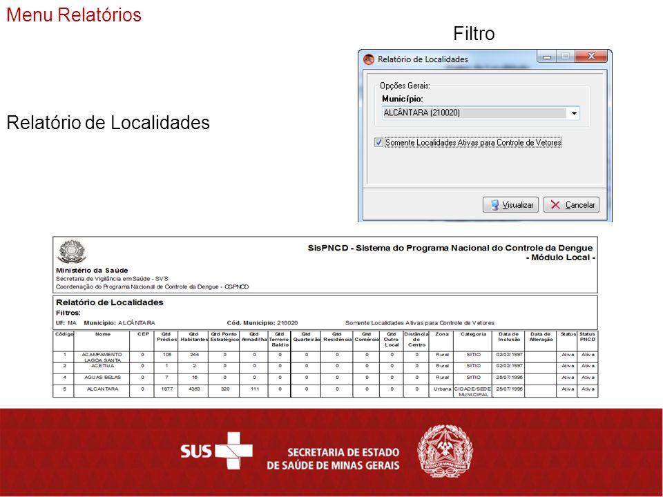 Menu Relatórios Relatório de Localidades Filtro