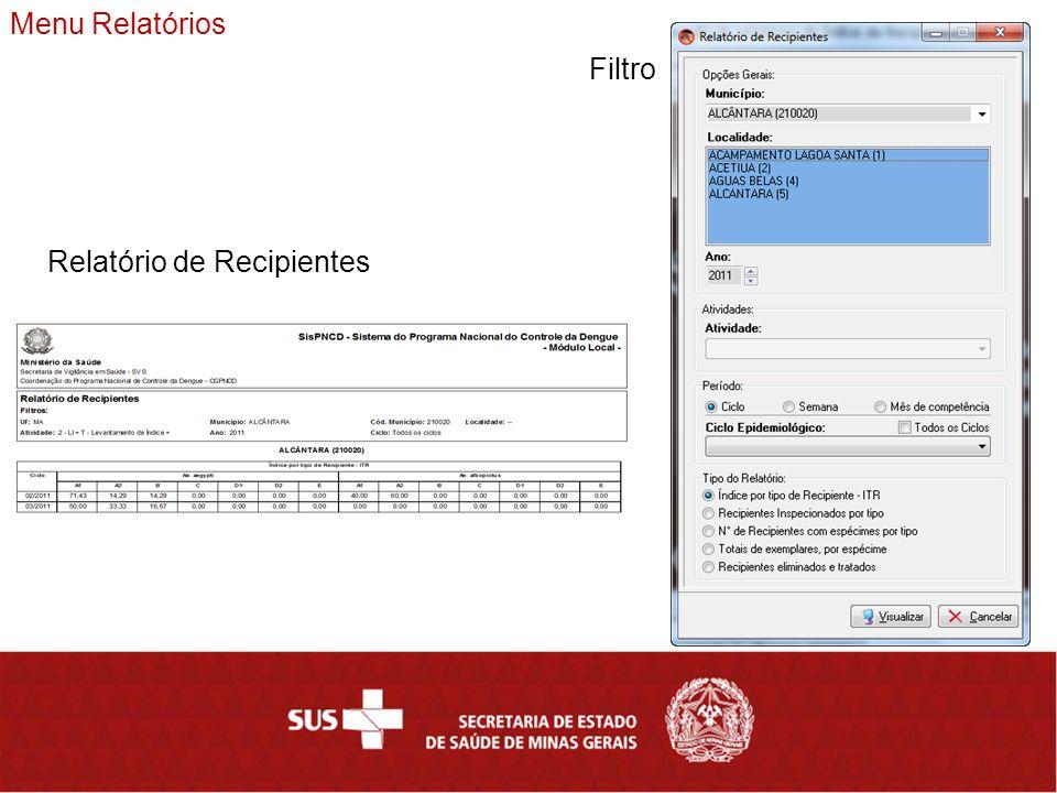 Menu Relatórios Relatório de Recipientes Filtro