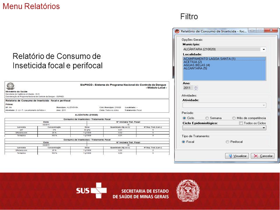 Menu Relatórios Relatório de Consumo de Inseticida focal e perifocal Filtro
