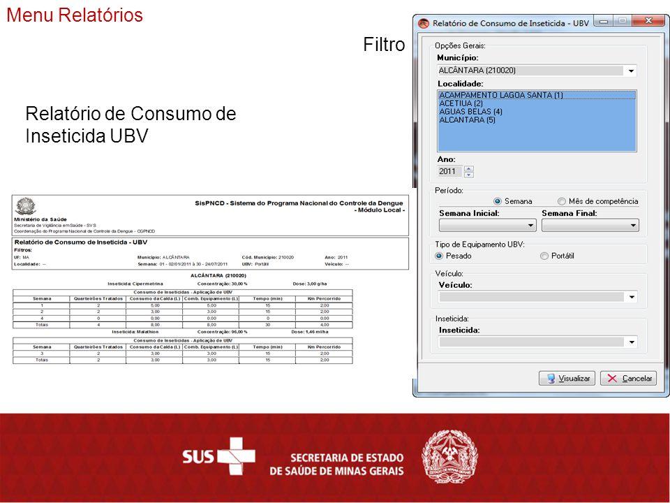 Menu Relatórios Relatório de Consumo de Inseticida UBV Filtro