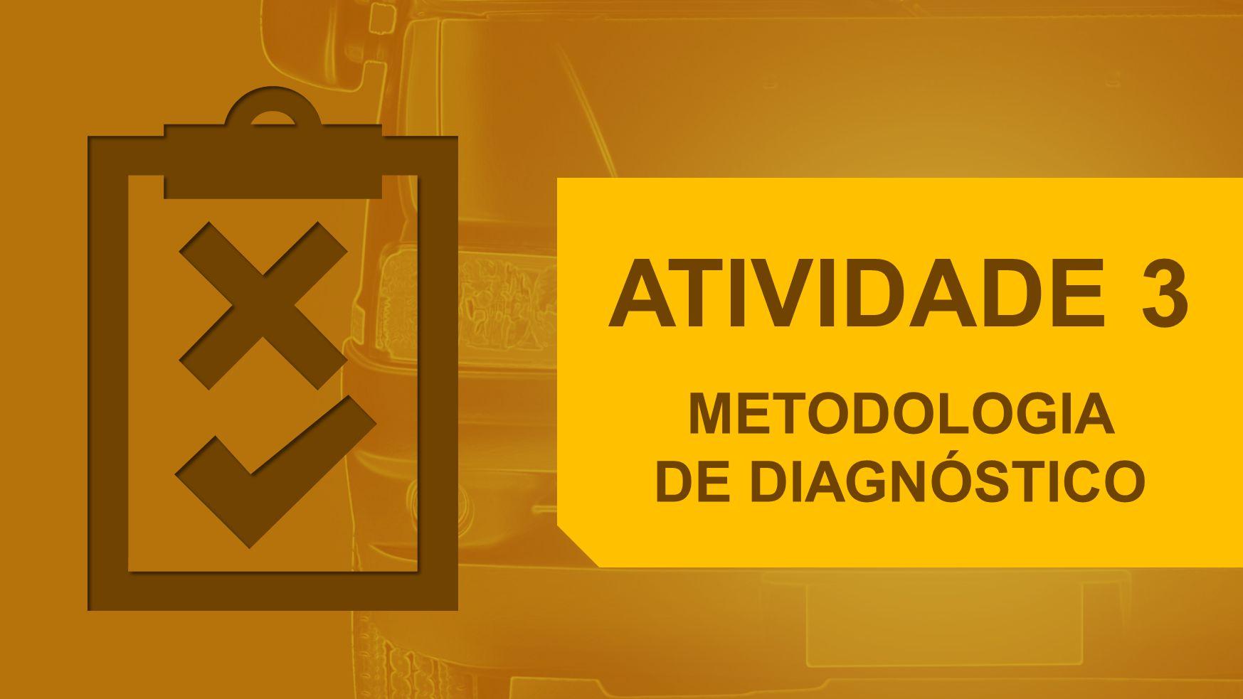 ATIVIDADE 3 METODOLOGIA DE DIAGNÓSTICO