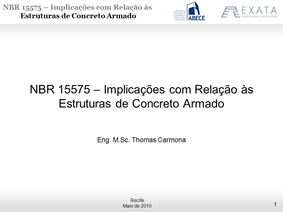 NBR 15575 – Implicações com Relação às Estruturas de Concreto Armado Recife Maio de 2010 1 NBR 15575 – Implicações com Relação às Estruturas de Concreto Armado Eng.