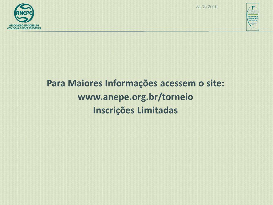Para Maiores Informações acessem o site: www.anepe.org.br/torneio Inscrições Limitadas 31/3/2015