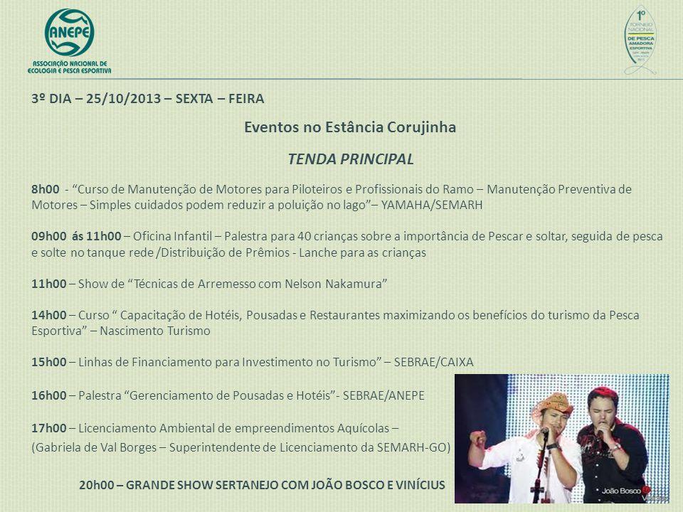"""3º DIA – 25/10/2013 – SEXTA – FEIRA Eventos no Estância Corujinha TENDA PRINCIPAL 8h00 - """"Curso de Manutenção de Motores para Piloteiros e Profissiona"""