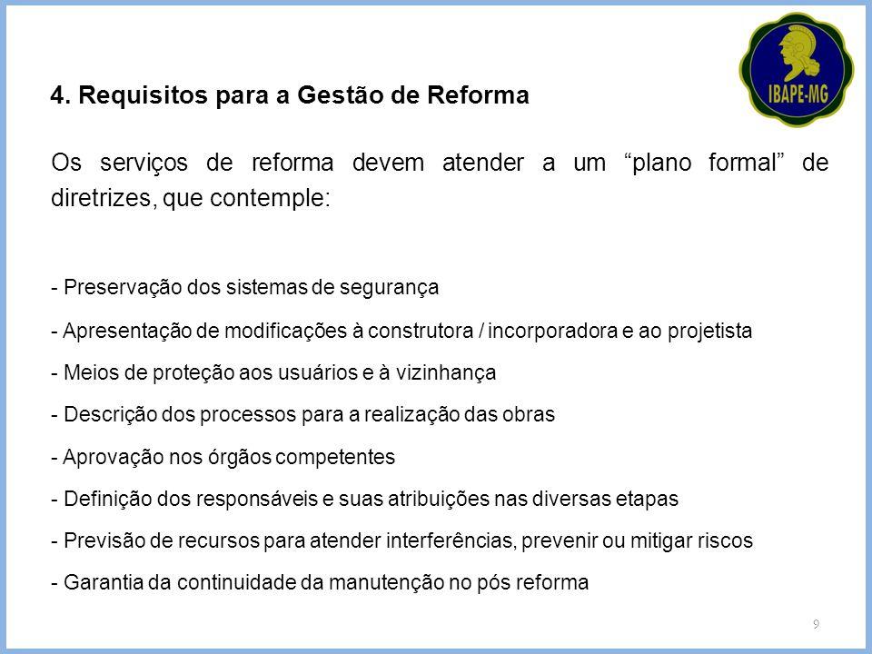"""9 4. Requisitos para a Gestão de Reforma Os serviços de reforma devem atender a um """"plano formal"""" de diretrizes, que contemple: - Preservação dos sist"""