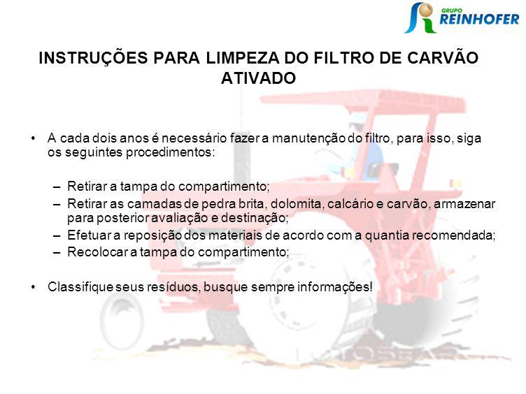 INSTRUÇÕES PARA LIMPEZA DO FILTRO DE CARVÃO ATIVADO A cada dois anos é necessário fazer a manutenção do filtro, para isso, siga os seguintes procedime