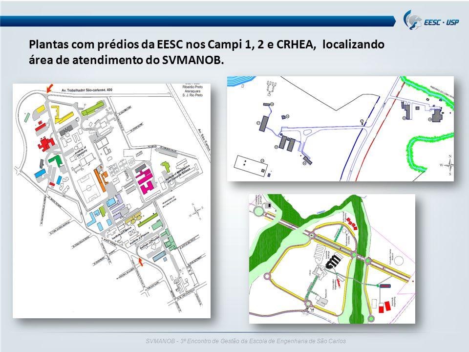 SVMANOB - 3º Encontro de Gestão da Escola de Engenharia de São Carlos Plantas com prédios da EESC nos Campi 1, 2 e CRHEA, localizando área de atendime