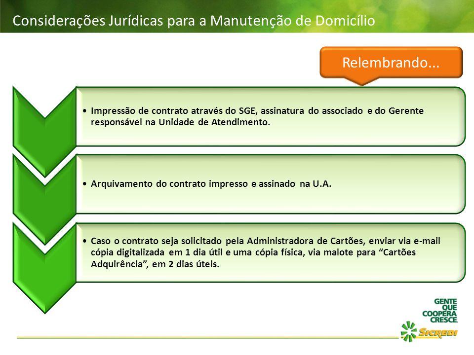 Impressão de contrato através do SGE, assinatura do associado e do Gerente responsável na Unidade de Atendimento. Arquivamento do contrato impresso e
