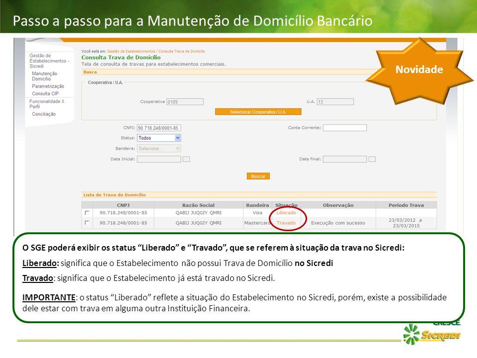 """Passo a passo para a Manutenção de Domicílio Bancário O SGE poderá exibir os status """"Liberado"""" e """"Travado"""", que se referem à situação da trava no Sicr"""