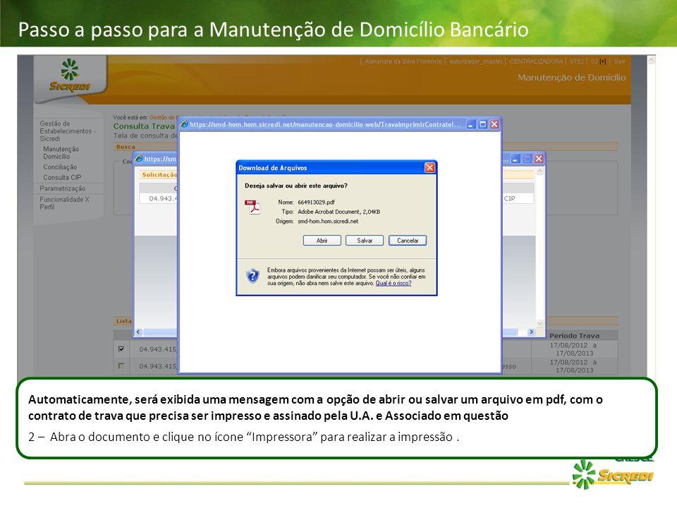 Passo a passo para a Manutenção de Domicílio Bancário Automaticamente, será exibida uma mensagem com a opção de abrir ou salvar um arquivo em pdf, com