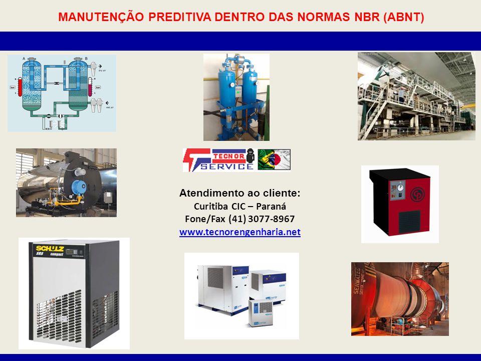 Atendimento ao cliente: Curitiba CIC – Paraná Fone/Fax (41) 3077-8967 www.tecnorengenharia.net www.tecnorengenharia.net MANUTENÇÃO PREDITIVA DENTRO DAS NORMAS NBR (ABNT)