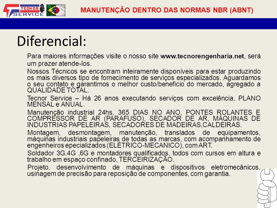 Diferencial: Para maiores informações visite o nosso site www.tecnorengenharia.net, será um prazer atende-los.