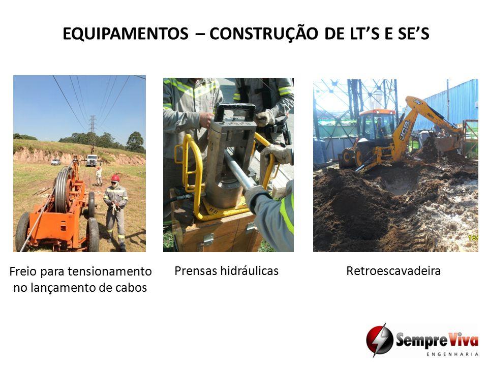 EQUIPAMENTOS – CONSTRUÇÃO DE LT'S E SE'S Freio para tensionamento no lançamento de cabos Prensas hidráulicasRetroescavadeira