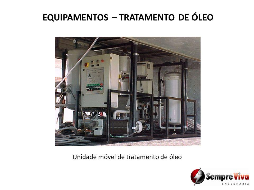 EQUIPAMENTOS – TRATAMENTO DE ÓLEO Unidade móvel de tratamento de óleo