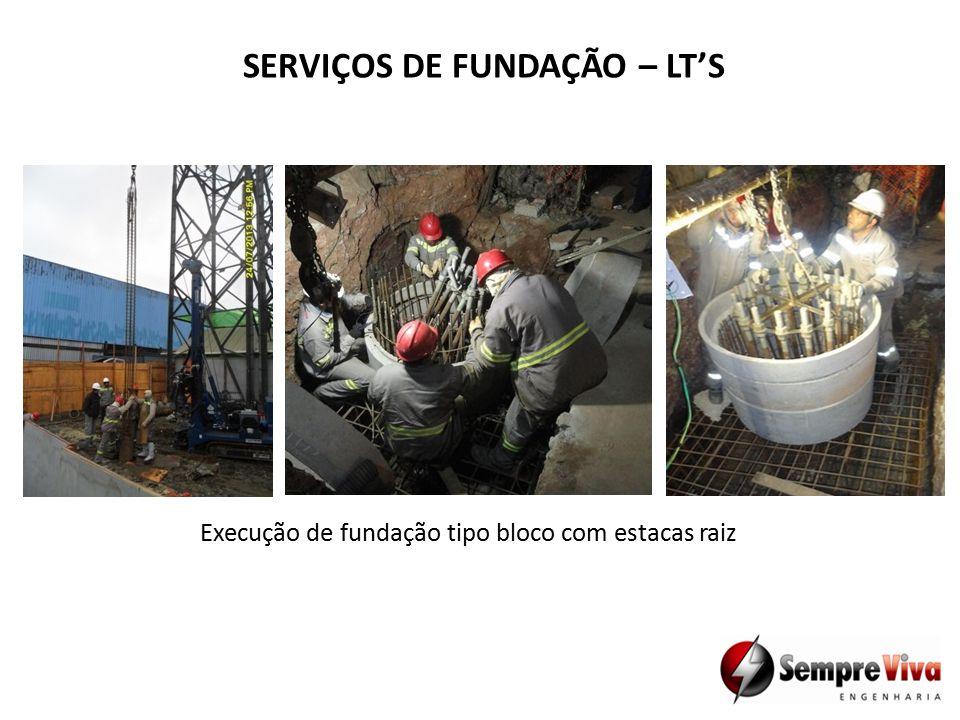 SERVIÇOS DE FUNDAÇÃO – LT'S Execução de fundação tipo bloco com estacas raiz