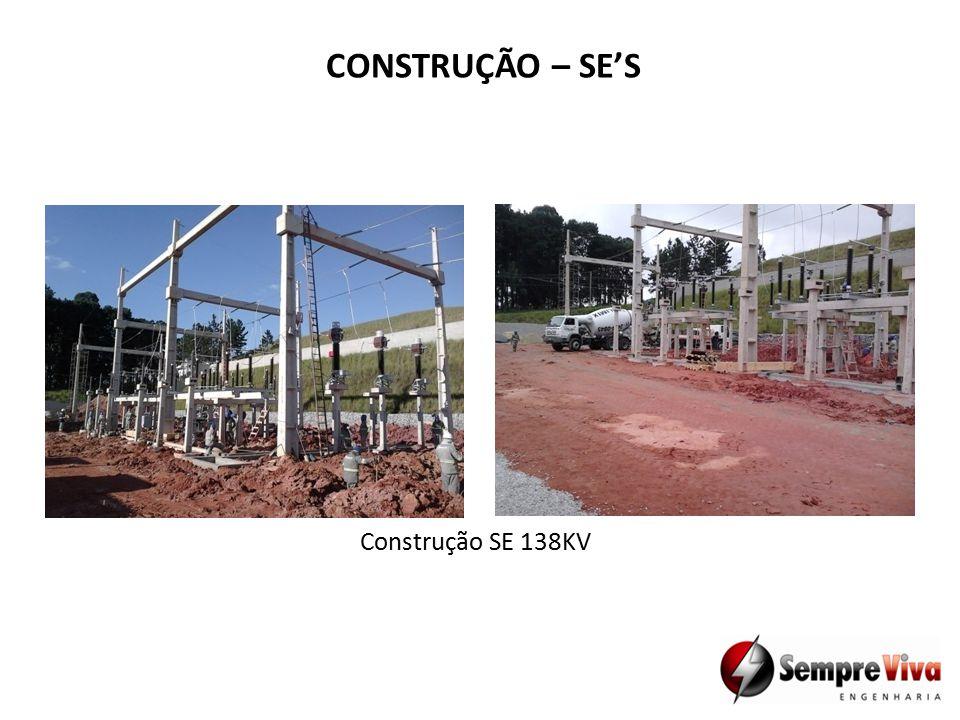 Construção SE 138KV CONSTRUÇÃO – SE'S