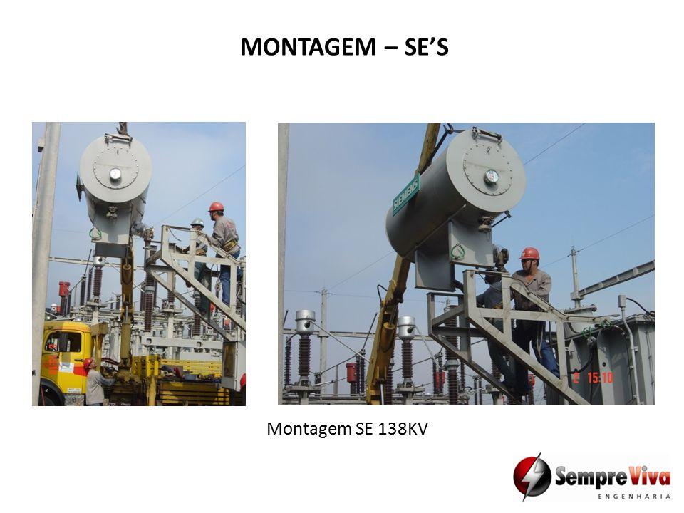 Montagem SE 138KV MONTAGEM – SE'S