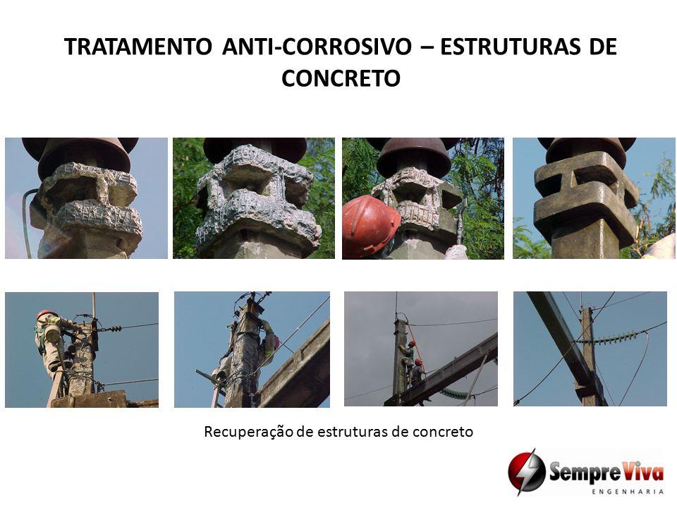 TRATAMENTO ANTI-CORROSIVO – ESTRUTURAS DE CONCRETO Recuperação de estruturas de concreto