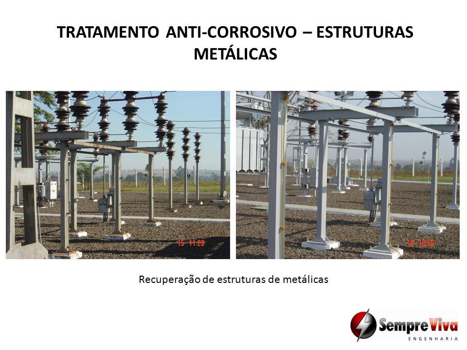 TRATAMENTO ANTI-CORROSIVO – ESTRUTURAS METÁLICAS Recuperação de estruturas de metálicas
