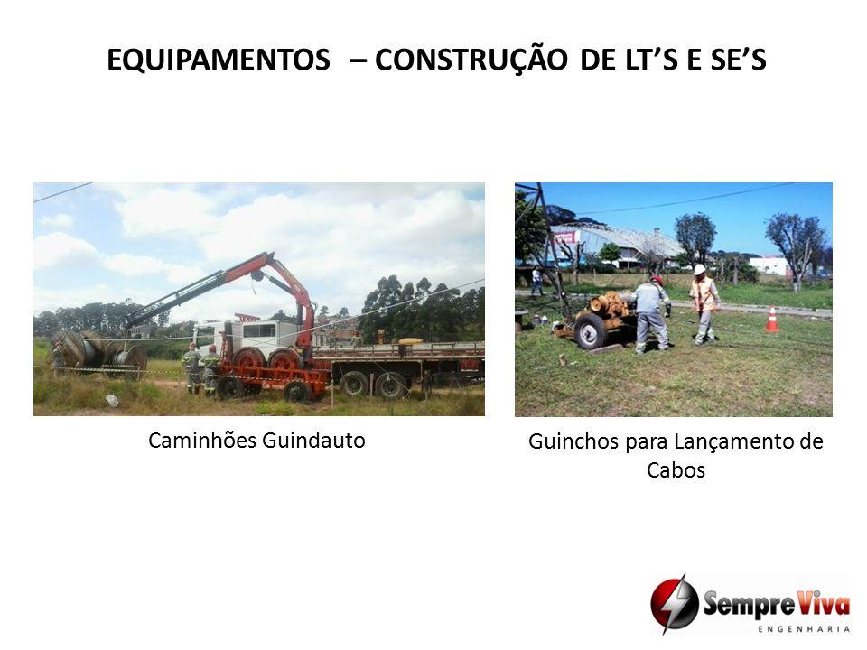 EQUIPAMENTOS – CONSTRUÇÃO DE LT'S E SE'S Guinchos para Lançamento de Cabos Caminhões Guindauto