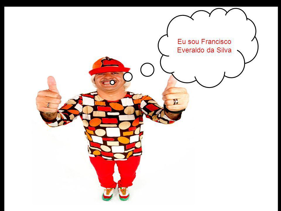 Eu sou Francisco Everaldo da Silva
