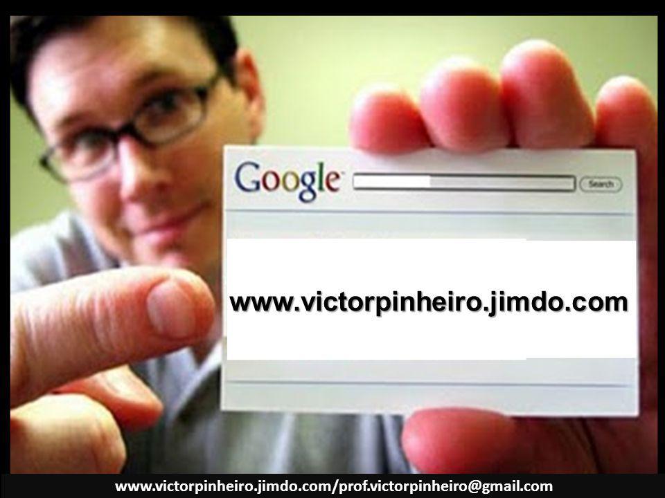 www.victorpinheiro.jimdo.com www.victorpinheiro.jimdo.com/prof.victorpinheiro@gmail.com