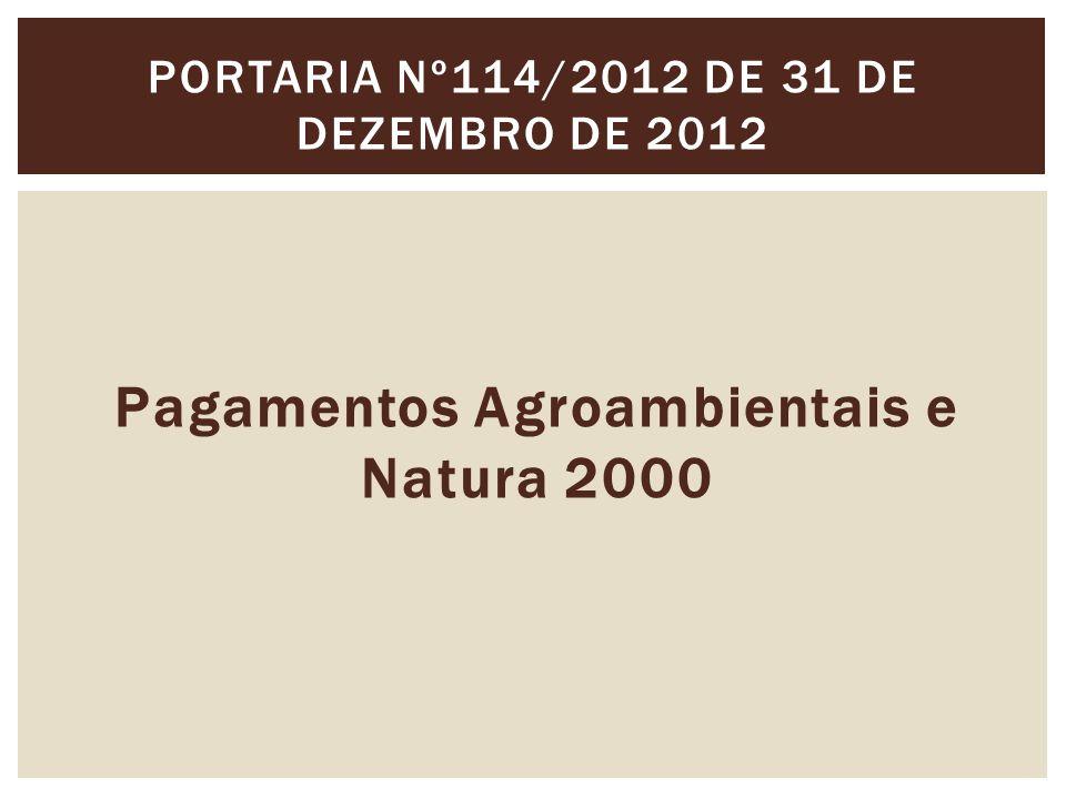 Pagamentos Agroambientais e Natura 2000 PORTARIA Nº114/2012 DE 31 DE DEZEMBRO DE 2012
