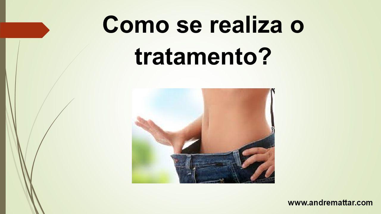 Como se realiza o tratamento? www.andremattar.com